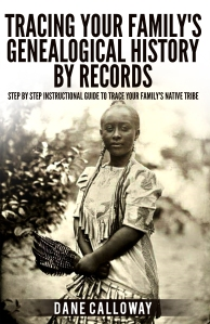 TRACING YOUR FAMILY'S GENEALOGICAL HISTORY BY RECORDS (FIRST EDITION) - DANE CALLOWAY